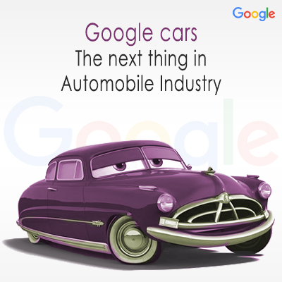 Google cars – the next thing in automobile industry