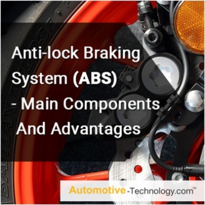 Anti-lock Braking System (ABS) - Main Components And Advantages